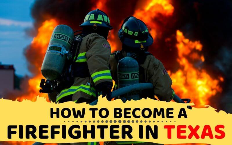How to Become a Firefighter in Texas