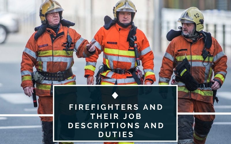Firefighters and their Job Descriptions and Duties