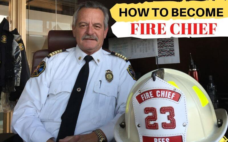 How to Become a Fire Chief