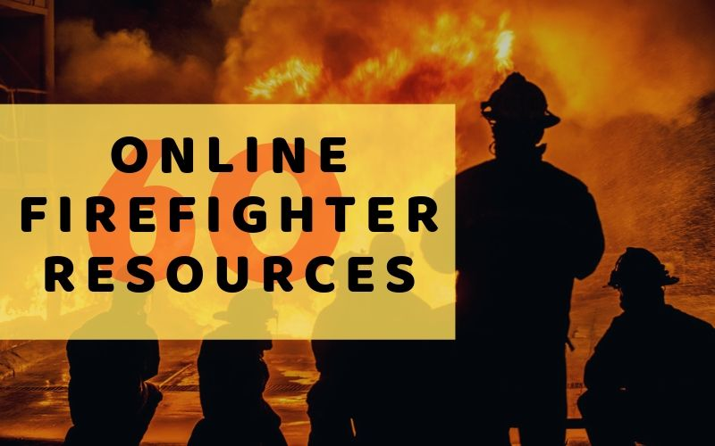 60 Invaluable Online Firefighter Resources