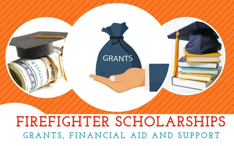 Firefighter Scholarships and Grants