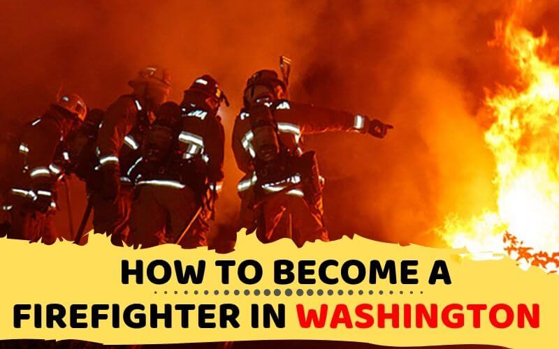 How to Become a Firefighter in Washington