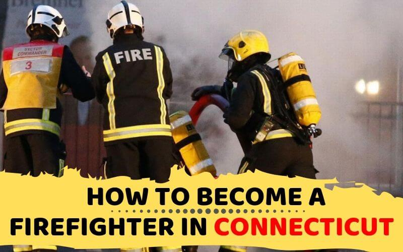 How to Become a Firefighter in Connecticut