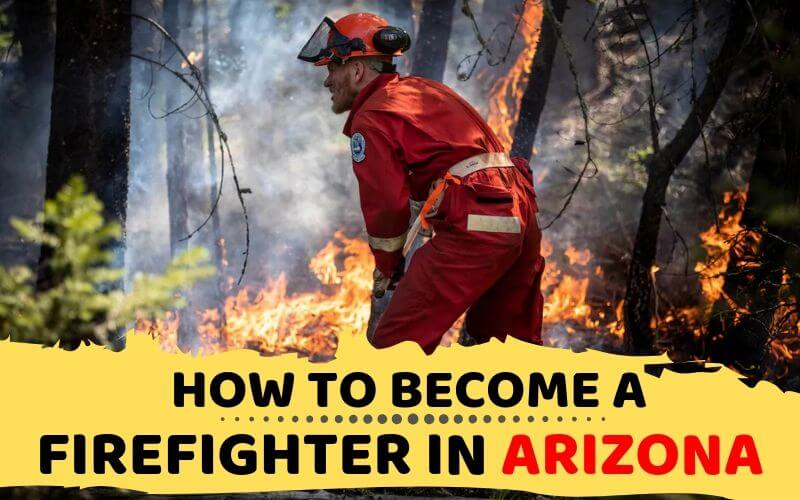 How to Become a Firefighter in Arizona