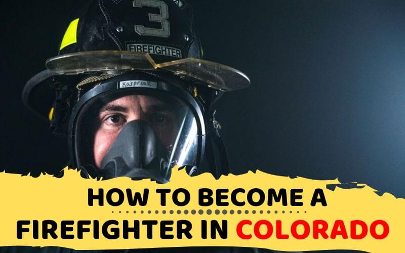 How to Become a Firefighter in Colorado