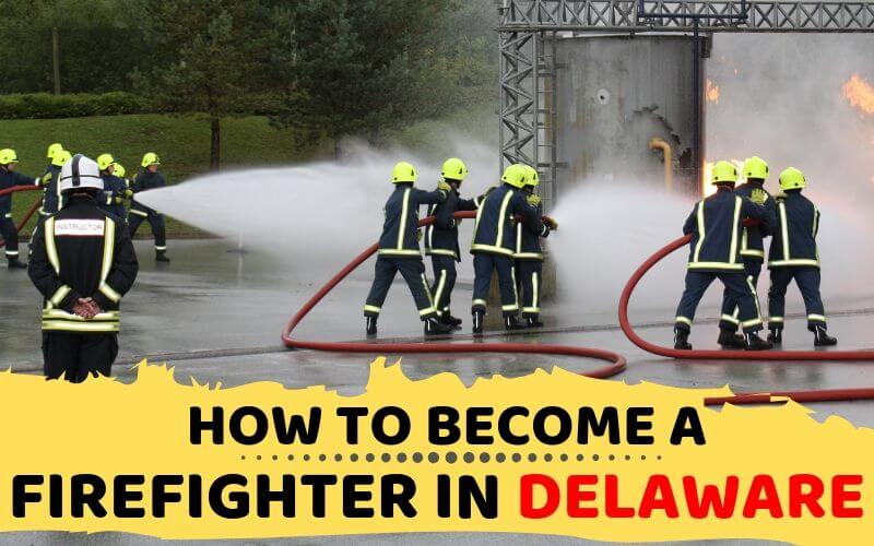How to Become a Firefighter in Delaware