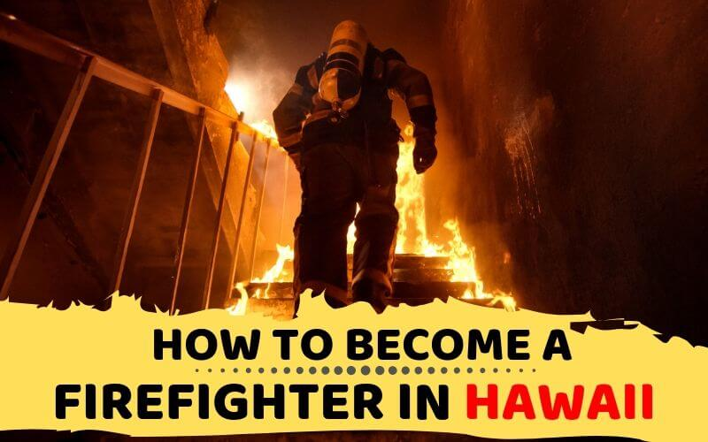 How to Become a Firefighter in Hawaii