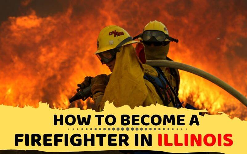 How to Become a Firefighter in Illinois