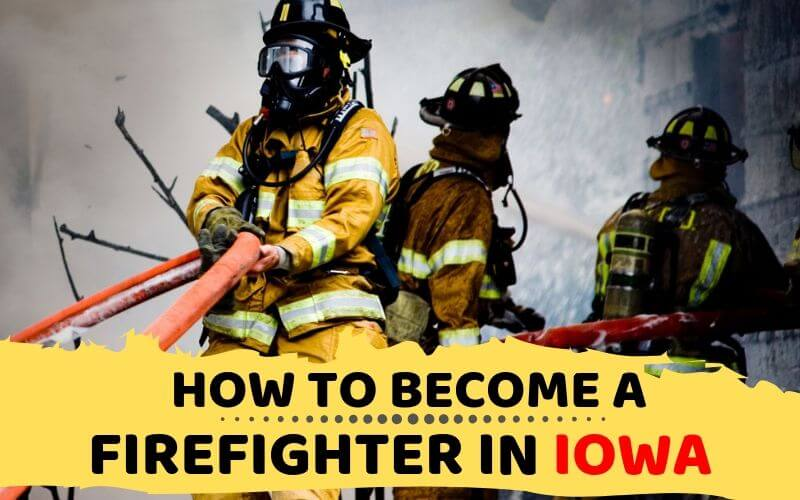 How to Become a Firefighter in Iowa