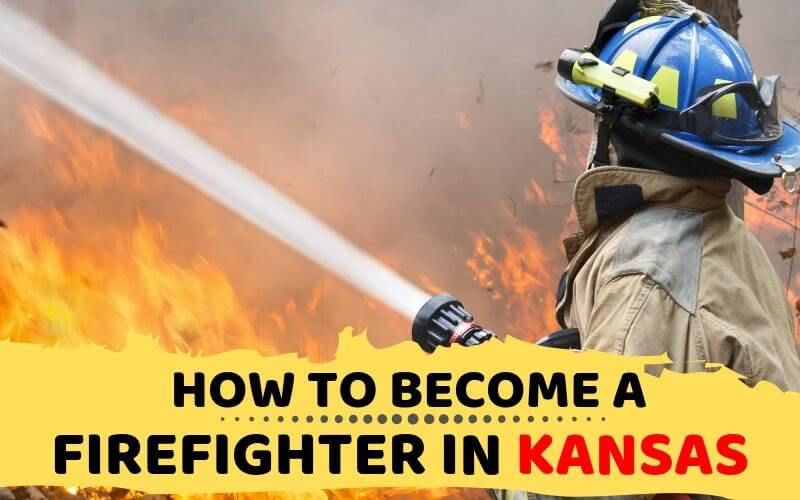 How to Become a Firefighter in Kansas