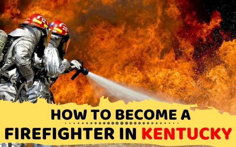 How to Become a Firefighter in Kentucky
