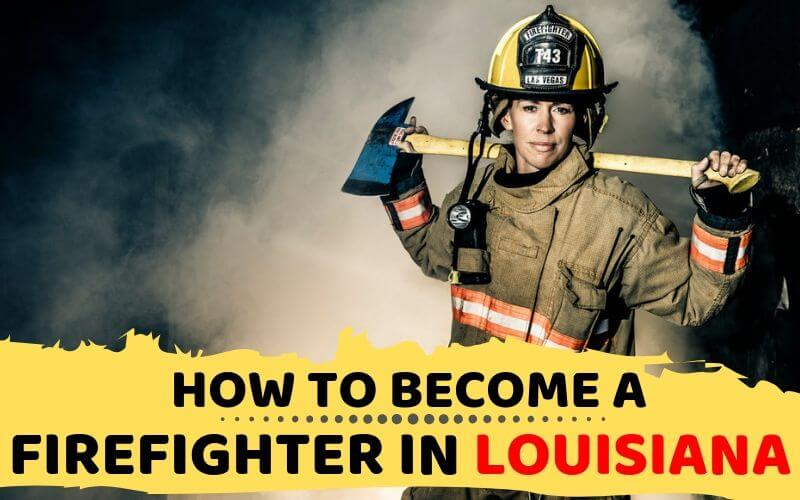 How to Become a Firefighter in Louisiana