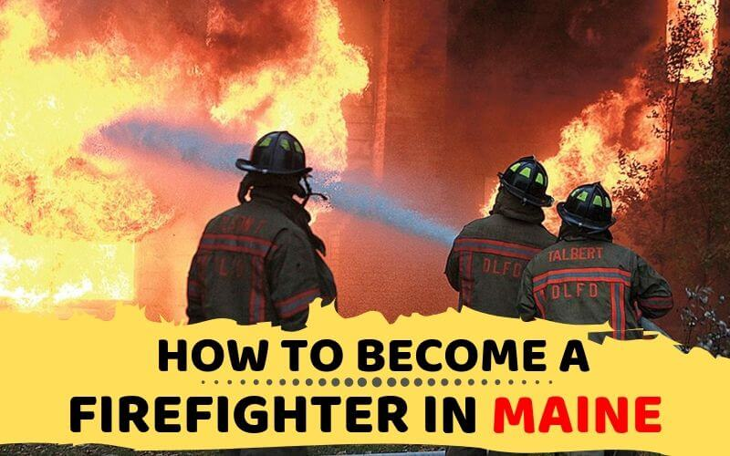 How to Become a Firefighter in Maine