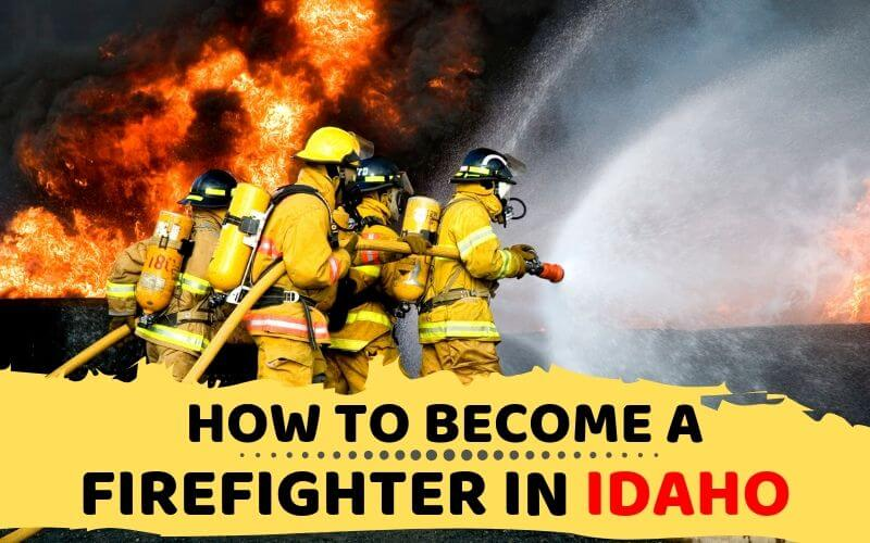 How to Become a Firefighter in Idaho