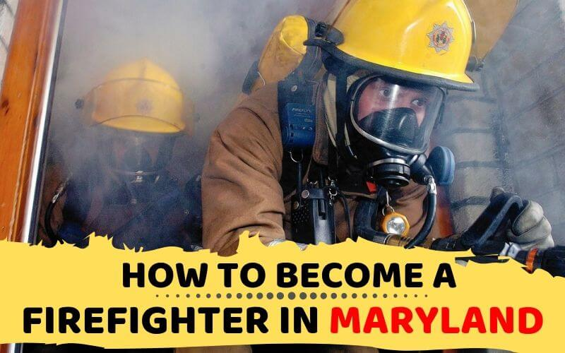 How to Become a Firefighter in Maryland