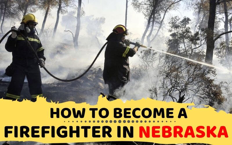 How to Become a Firefighter in Nebraska