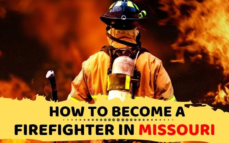 How to Become a Firefighter in Missouri