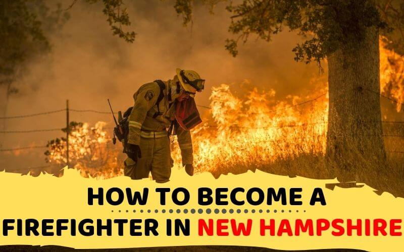 How to Become a Firefighter in New Hampshire